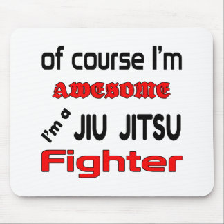 I'm a Jiu-Jitsu Fighter Mouse Pad