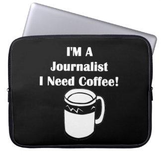 I'M A Journalist, I Need Coffee! Laptop Sleeve