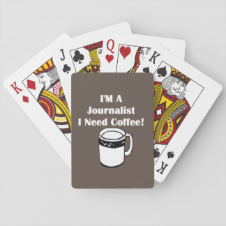 I'M A Journalist, I Need Coffee! Playing Cards