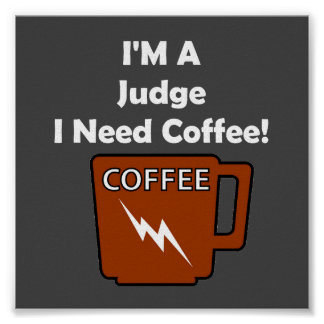 I'M A Judge, I Need Coffee! Poster