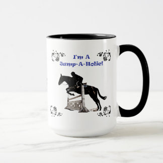 I'm A Jump-A-Holic! Hunter Jumper Horse Mug