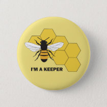 Im a Keeper Beekeeper Save the Bees Button