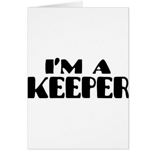 I'm A Keeper Card