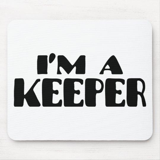 I'm A Keeper Mouse Pad