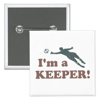 I'm a Keeper Soccer Goalie 2 Inch Square Button