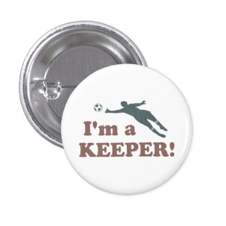 I'm a Keeper Soccer Goalie 1 Inch Round Button