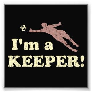 I'm a Keeper Soccer Goalie Photo Print