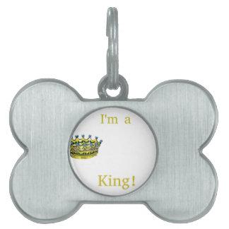 I'm A King Pet Tag
