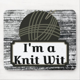 I'm a Knit Wit: A Creative Motiva Mouse Pad