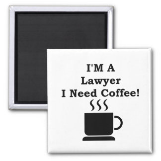 I'M A Lawyer, I Need Coffee! 2 Inch Square Magnet