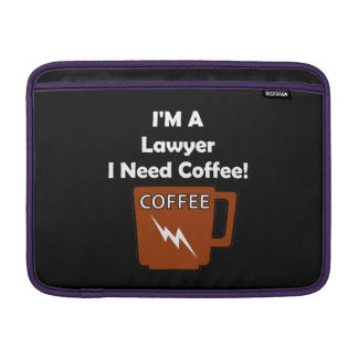 I'M A Lawyer, I Need Coffee! MacBook Sleeve