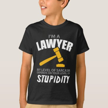 I'M A Lawyer My Level Of Sarcasm Funny T-Shirt