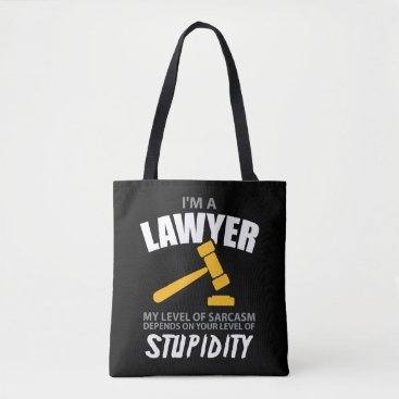 I'M A Lawyer My Level Of Sarcasm Funny Tote Bag