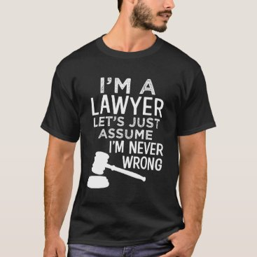 I'm a lawyer shirt funny saying attorney t-shirt