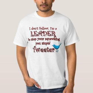 I'm a leader, not a Tweeter T-Shirt