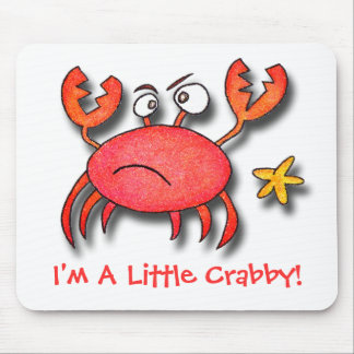I'm A Little Crabby! Mouse Pad