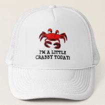 I'm A Little Crabby Today Ball Cap