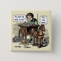 I'm a Little Hoarse! Horse Pun Pinback Button