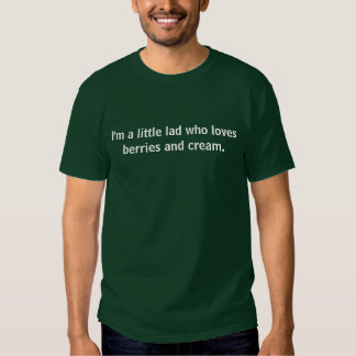 I'm a little lad who loves berries and cream. tees