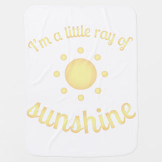 """I'm a little ray of sunshine"" Baby Blanket"