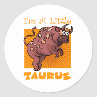 I'm A Little Taurus Classic Round Sticker