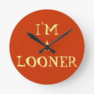 """""""I'M A LOONER"""" Wall Clock By Indomitable Doll"""