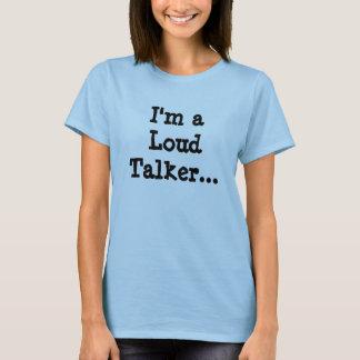 I'm a Loud Talker...(Women's T) T-Shirt