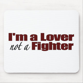 I'M A Lover Not A Fighter Mouse Pad