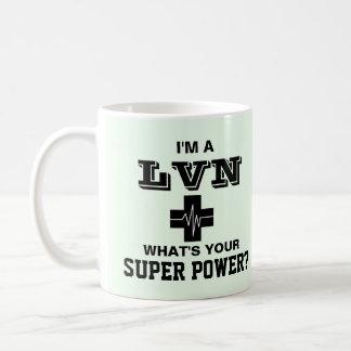 I'm a LVN What's Your Super Power Coffee Mug