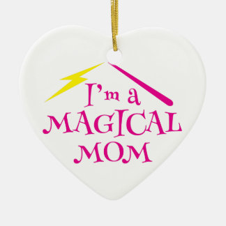 I'm a MAGICAL Mom! with wizard wand Ceramic Ornament
