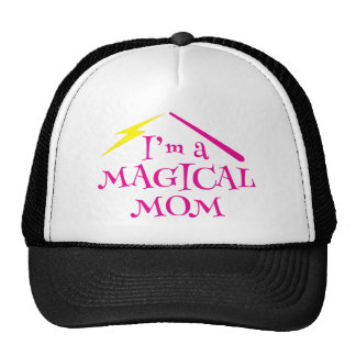 I'm a MAGICAL Mom! with wizard wand Trucker Hat