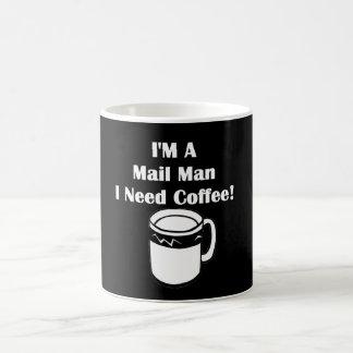 I'M A Mail Man, I Need Coffee! Coffee Mug