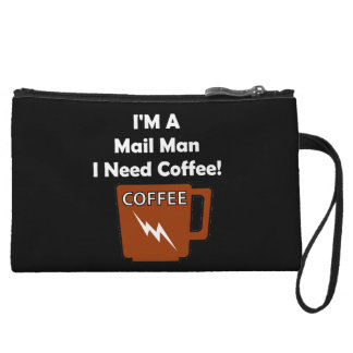 I'M A Mail Man, I Need Coffee! Wristlet