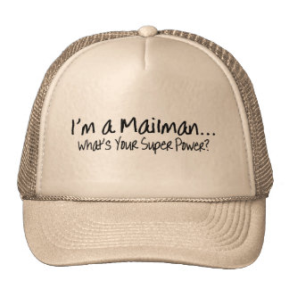 Im A Mailman Whats Your Super Power Hat