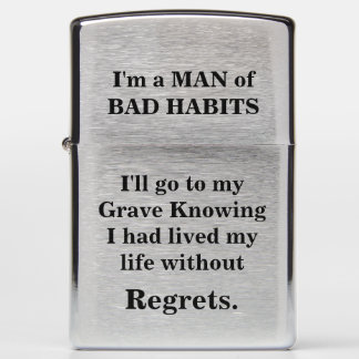I'm a MAN of BAD HABITS Zippo Lighter