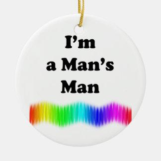 I'm A Man's Man Ceramic Ornament