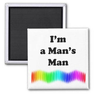 I'm A Man's Man Fridge Magnet