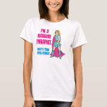 I'm a Massage Therapist. What's Your Super Power? T-Shirt