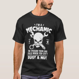 I'm A Mechanic Bust A Nut T-Shirt