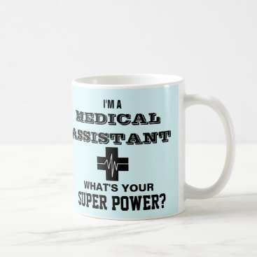 rxmugs I'm a Medical Assistant What's Your Super Power Coffee Mug