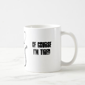 I'm a medical student. Of course I'm tired Classic White Coffee Mug