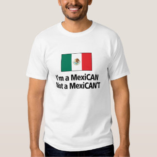 I'm a Mexican Not a Mexican't T Shirt