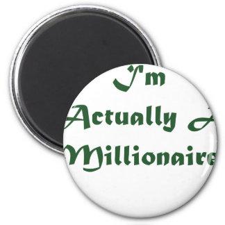 I'm A Millionaire 2 Inch Round Magnet