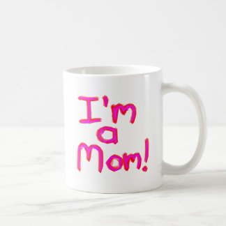 I'M A MOM! COFFEE MUG
