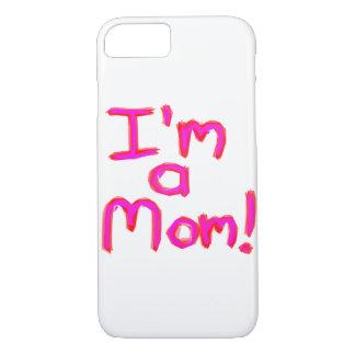 I'M A MOM! iPhone 7 CASE