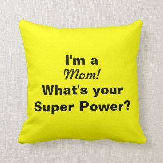 I'm a mom! pillow