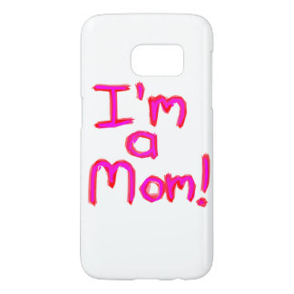 I'M A MOM! SAMSUNG GALAXY S7 CASE