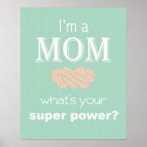 I'm a Mom super power print poster