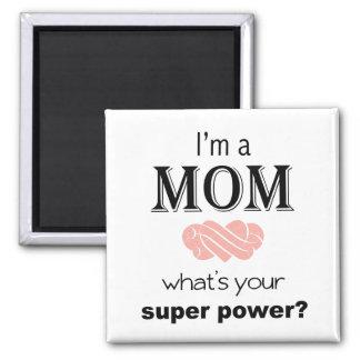 I'm a Mom super power square magnet