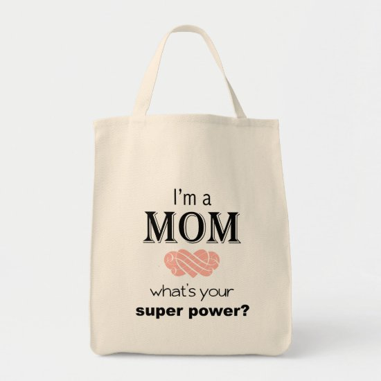 I'm a Mom super power tote bag